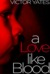 A Love Like Blood by Victor Yates