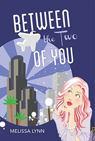 Between the Two of You by Melissa Lynn