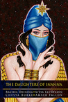 The Daughters Of Inanna by Rachel Deering