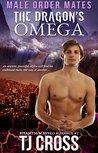 The Dragon's Omega (Male-Order Mates #2)