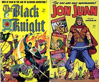 The Black Knight and Jon Juan. Issues 16 and 1. Men of iron in the age of glorious adventure. The one and only superlover. He fights, loves and dares. Golden Age Digital Comics Action and Adventure.
