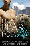 Her Bear for Life (Second Chance Shifters, #4)