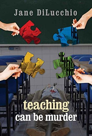 Teaching Can Be Murder: Book 2 in the Diega DelValle Mystery Series