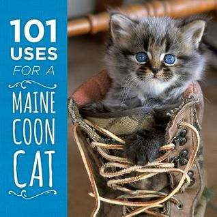 101 Uses for a Maine Coon Cat por Down East Books 978-1608936052 FB2 EPUB