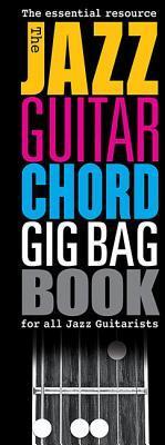 The Jazz Guitar Chord Gig Bag Book