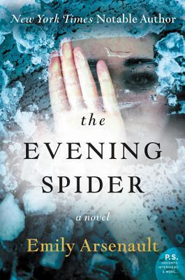 The Evening Spider by Emily Arsenault