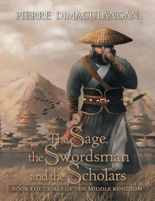 The Sage, the Swordsman and the Scholars by Pierre Dimaculangan