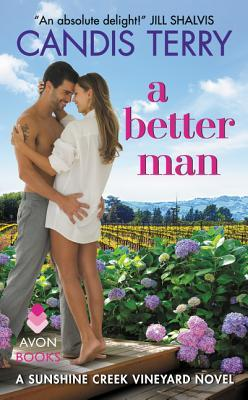A Better Man (Sunshine Creek Vineyard, #1)