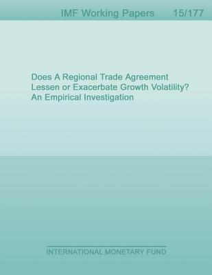 Does a Regional Trade Agreement Lessen or Exacerbate Growth Volatility? an Empirical Investigation