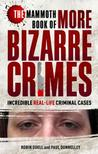 The Mammoth Book of More Bizarre Crimes