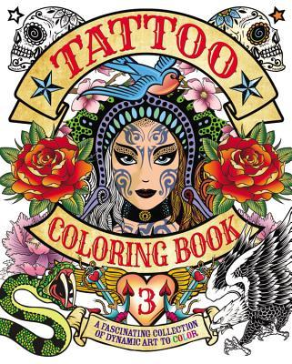 Tattoo Coloring Book 3: A fascinating collection of dynamic art to color