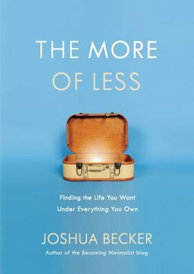 The more of less finding the life you want under for Less is more boek