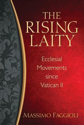 The Rising Laity by Massimo Faggioli
