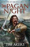 The Pagan Night (The Hallowed War #1)