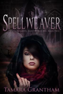 Spellweaver (Olive Kennedy, Fairy World M.D., #2)