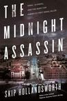 The Midnight Assassin by Skip Hollandsworth