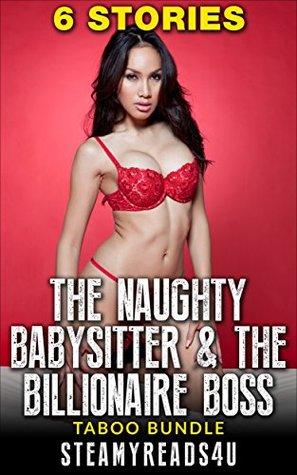 Romance: The Naughty Babysitter And The Billionaire Boss, 6 STORY BUNDLE