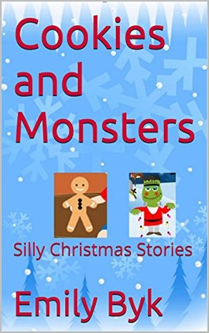 Cookies and Monsters: Silly Christmas Stories (FREE AUDIO, Christmas book, Bedtime stories for kids, Ages 4-8, Christmas stories, series)