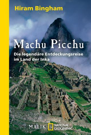 Machu Picchu: Die legendäre Entdeckungsreise im Land der Inka