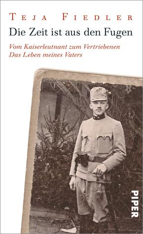die-zeit-ist-aus-den-fugen-vom-kaiserleutnant-zum-vertriebenen