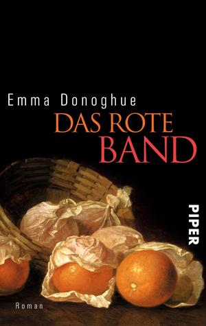 Ebook Das rote Band: Roman by Emma Donoghue PDF!