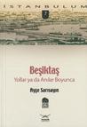 Beşiktaş - Yollar ya da Anılar Boyunca