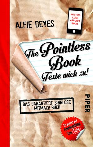 The Pointless Book - Texte mich zu!: Das garantiert sinnlose Mitmach-Buch