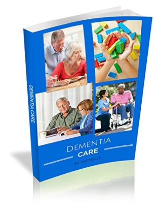 Dementia Care: Caregiver's Guide & Activities For Person with Alzheimer's or Dementia