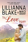 To Love Again (Forty and Free #1)