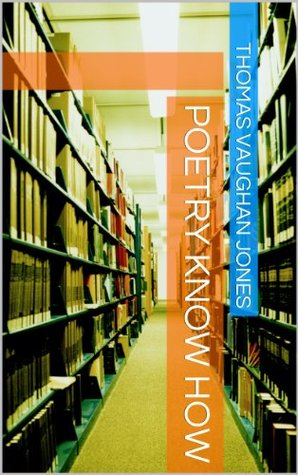 Poetry Know How: An Introduction to Writing Poetry (Read. Relax.Enjoy. Book 1)