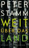 Weit über das Land by Peter Stamm