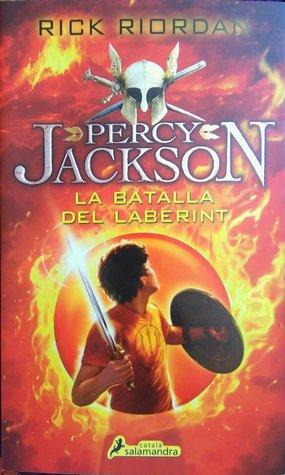 La Batalla del Laberint (Percy Jackson i els déus de l'Olimp, #4)