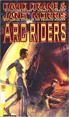 Arc Riders by David Drake