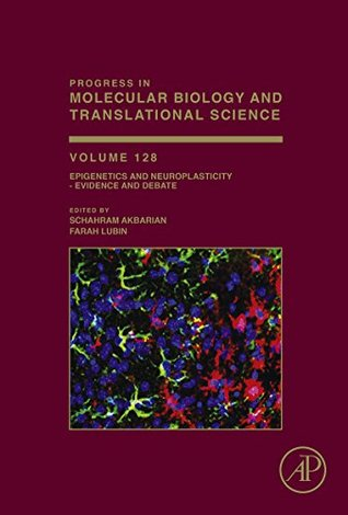 Epigenetics and Neuroplasticity - Evidence and Debate: 128