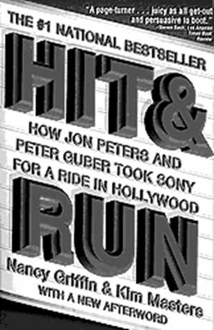 Hit and run how jon peters and peter guber took sony for a ride in hit and run how jon peters and peter guber took sony for a ride in hollywood by nancy griffin fandeluxe Choice Image