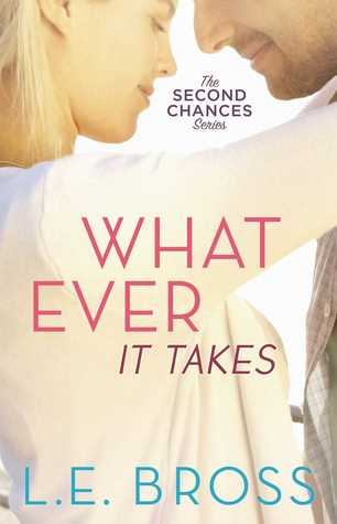 Whatever It Takes (Second Chances, #2)