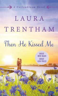 {Review} Then He Kissed Me by Laura Trentham