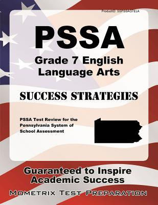 Pssa Grade 7 English Language Arts Success Strategies Study Guide: Pssa Test Review for the Pennsylvania System of School Assessment