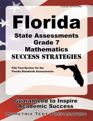 Florida State Assessments Grade 7 Mathematics Success Strategies Study Guide: FSA Test Review for the Florida Standards Assessments
