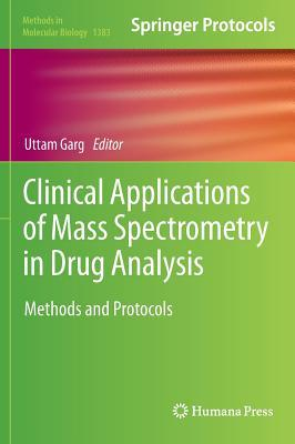 Clinical Applications of Mass Spectrometry in Drug Analysis: Methods and Protocols