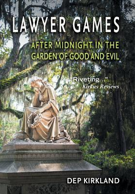 lawyer games after midnight in the garden of good and evil by dep kirkland - Midnight In The Garden Of Good And Evil Book