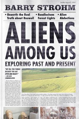 Aliens Among Us: Exploring Past and Present
