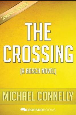 The Crossing: (A Bosch Novel) by Michael Connelly - Unofficial & Independent Summary & Analysis