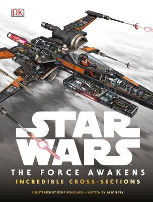 Star Wars: The Force Awakens: Incredible Cross-Sections