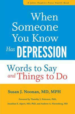 When Someone You Know Has Depression: Words to Say and Things to Do