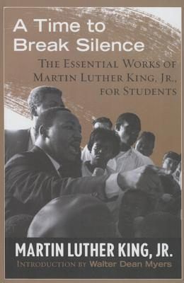 A time to break silence the essential works of martin luther king a time to break silence the essential works of martin luther king jr for students by martin luther king jr fandeluxe Image collections