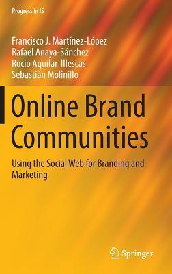Google book téléchargeur complet Online Brand Communities: Using the Social Web for Branding and Marketing by Francisco J. Martínez-López, Rafael Anaya-Sanchez PDF PDB