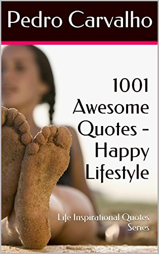 1001 Awesome Quotes - Happy Lifestyle: Life Inspirational Quotes Series