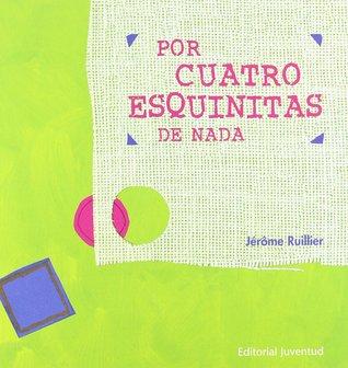 Por Cuatro Esquinitas De Nada by Jérôme Ruillier