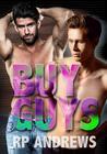 Buy Guys by R.P. Andrews
